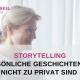 So erzählst du persönliche Geschichten, ohne zu privat zu werden